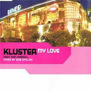 Kluster Featuring Ron Carroll - My Love descargar gratis