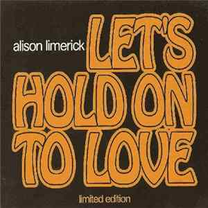 Alison Limerick - Let's Hold On To Love descargar gratis