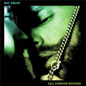 Ray Grant - Fall Forever (Remixed) descargar gratis