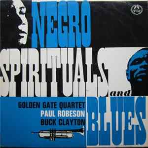 Golden Gate Quartet, Paul Robeson, Buck Clayton - Negro Spirituals And Blues descargar gratis