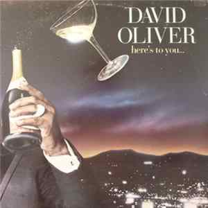 David Oliver - Here's To You descargar gratis