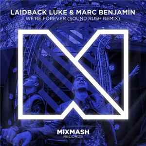 Laidback Luke & Marc Benjamin - We're Forever (Sound Rush Remix) descargar gratis